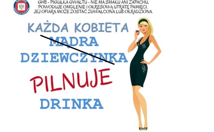 Mądra dziewczynka pilnuje drinka. Głupia daje się gwałcić?
